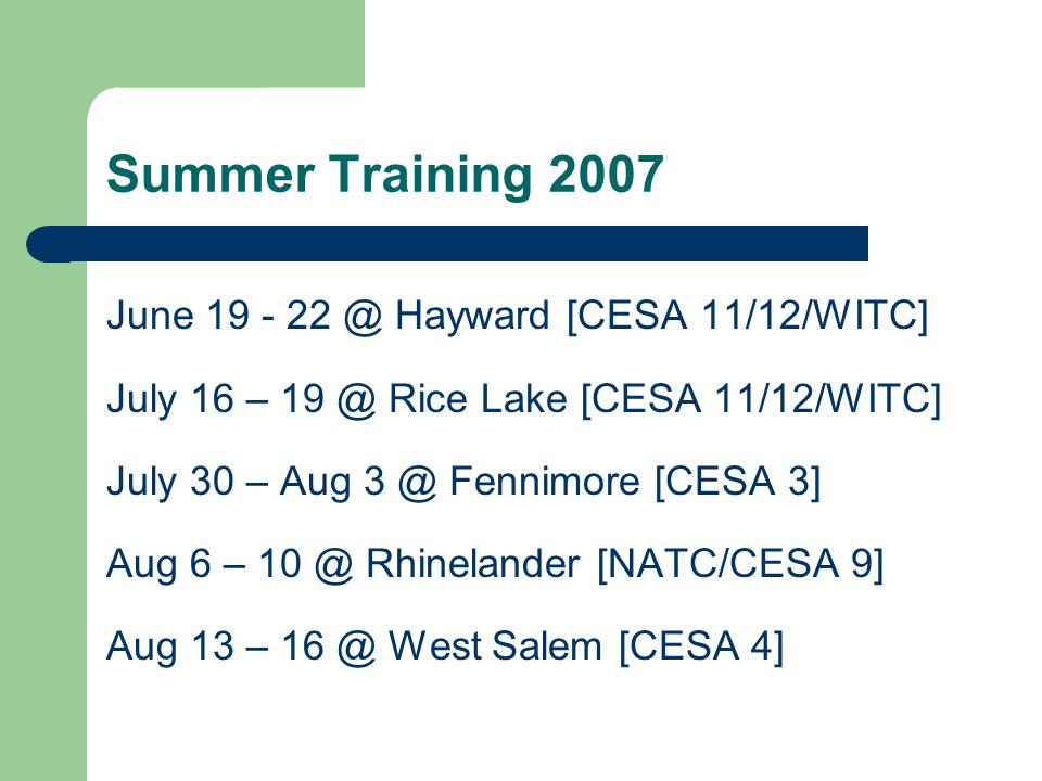 Summer Training 2007 June 19 - 22 @ Hayward [CESA 11/12/WITC]